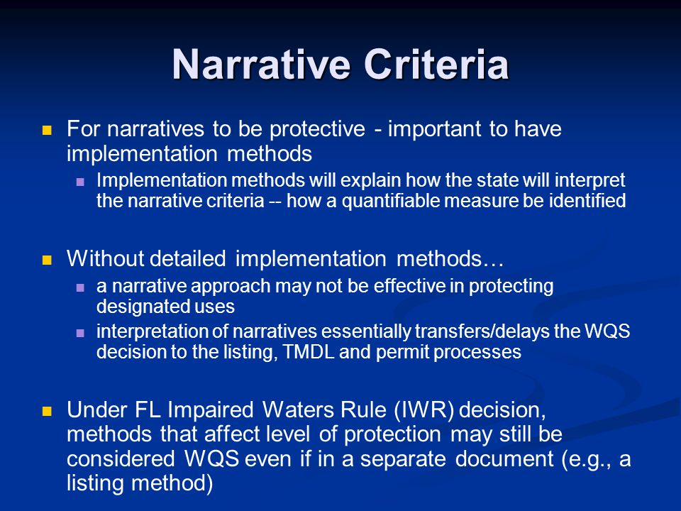 Narrative Criteria For narratives to be protective - important to have implementation methods.