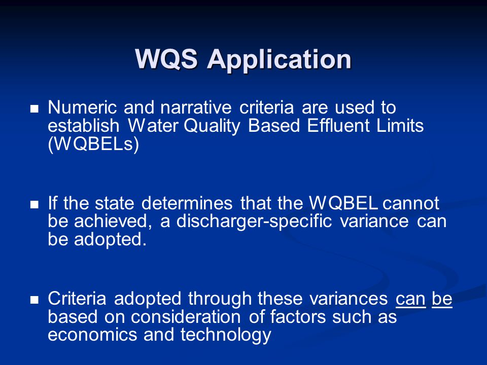 WQS Application Numeric and narrative criteria are used to establish Water Quality Based Effluent Limits (WQBELs)