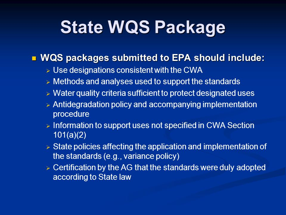 State WQS Package WQS packages submitted to EPA should include: