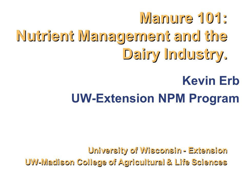 Manure 101: Nutrient Management and the Dairy Industry.