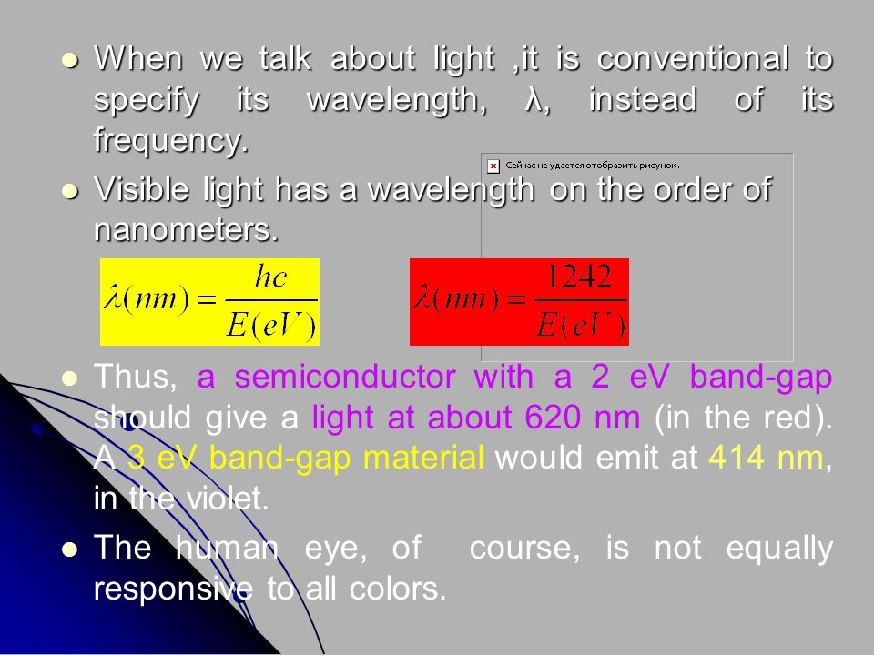 When we talk about light ,it is conventional to specify its wavelength, λ, instead of its frequency.