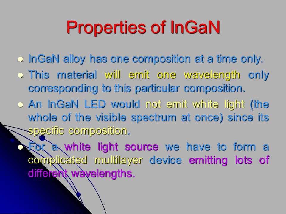 Properties of InGaN InGaN alloy has one composition at a time only.