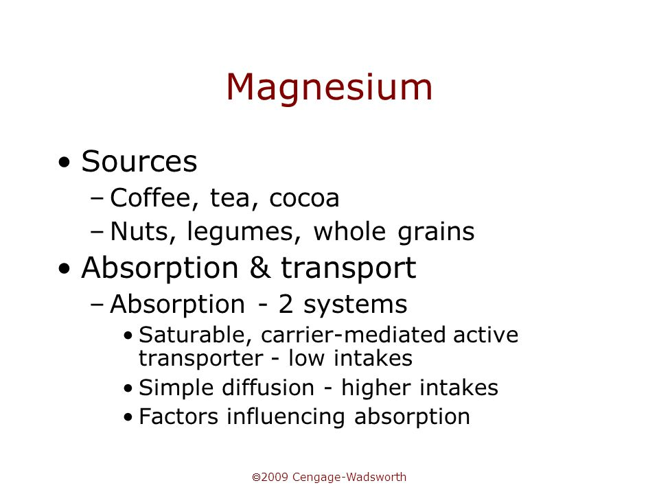 Magnesium Sources Absorption & transport Coffee, tea, cocoa