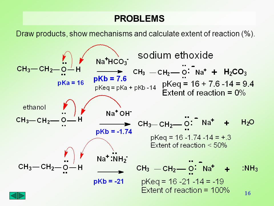 PROBLEMS Draw products, show mechanisms and calculate extent of reaction (%).