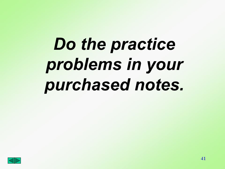 Do the practice problems in your purchased notes.