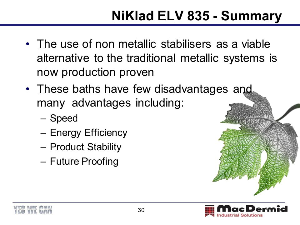 NiKlad ELV 835 - Summary The use of non metallic stabilisers as a viable alternative to the traditional metallic systems is now production proven.
