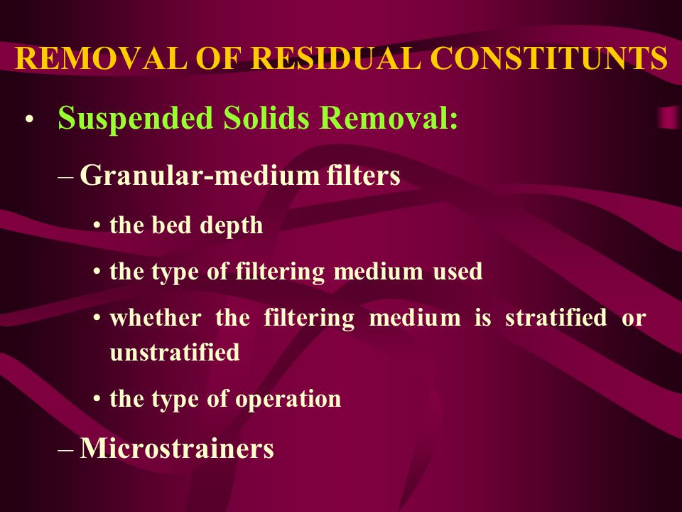 REMOVAL OF RESIDUAL CONSTITUNTS