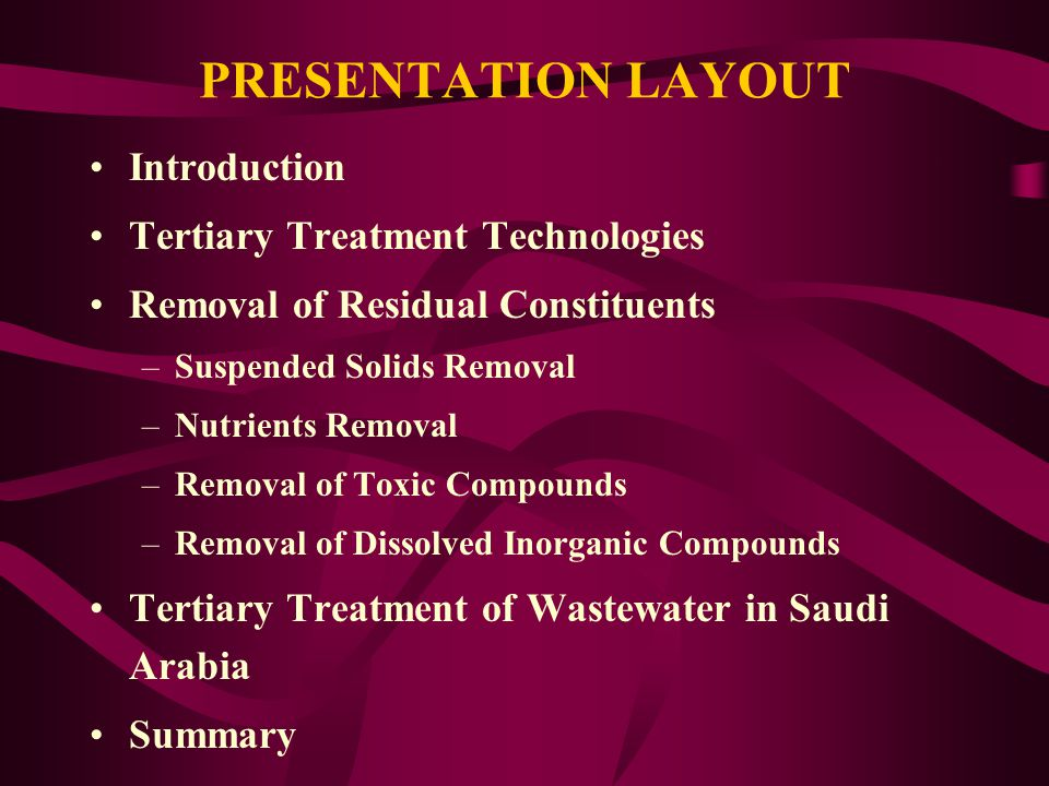 PRESENTATION LAYOUT Introduction Tertiary Treatment Technologies