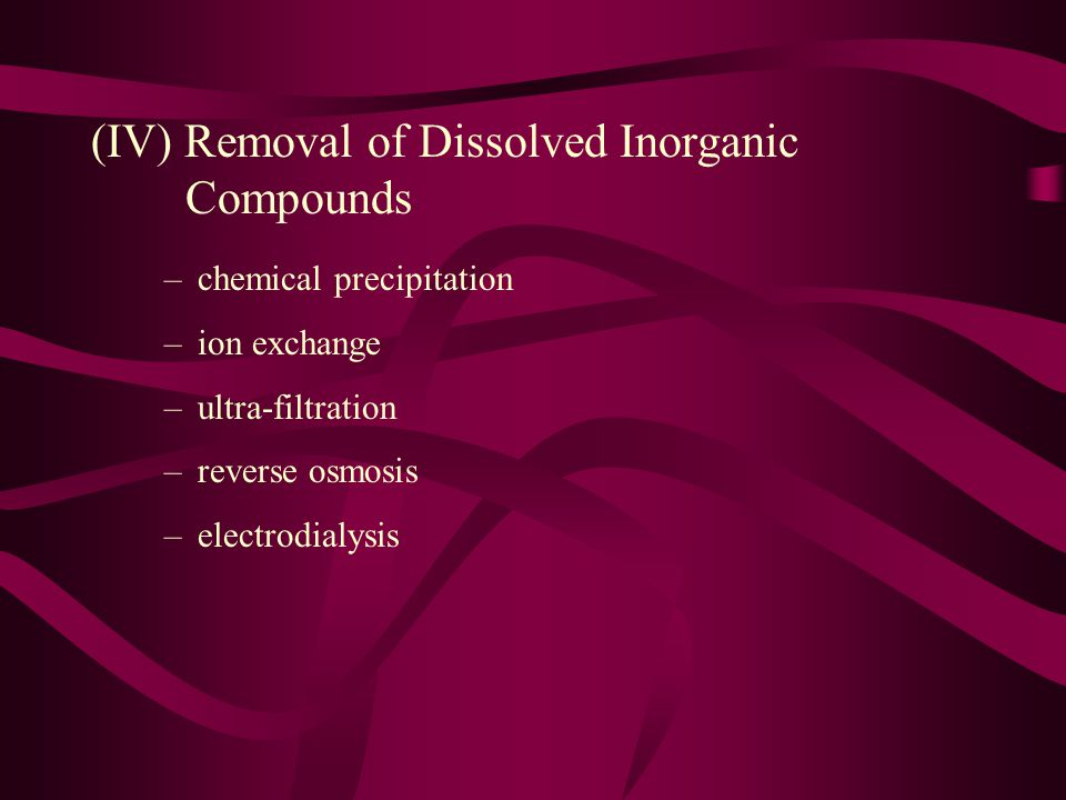 (IV) Removal of Dissolved Inorganic Compounds