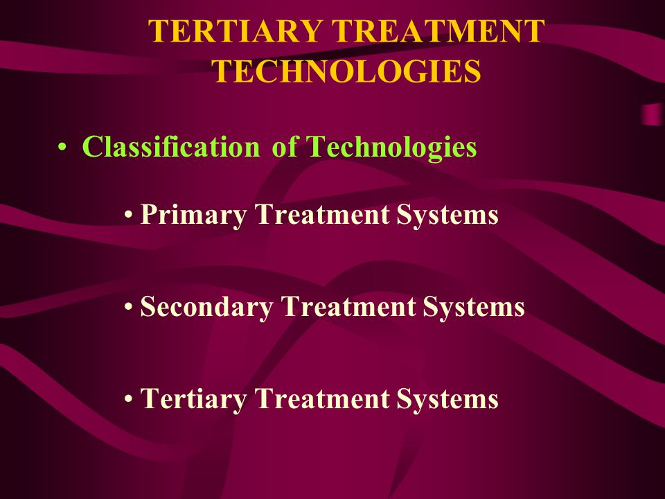 TERTIARY TREATMENT TECHNOLOGIES