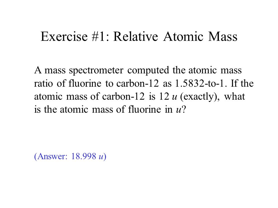 Exercise #1: Relative Atomic Mass