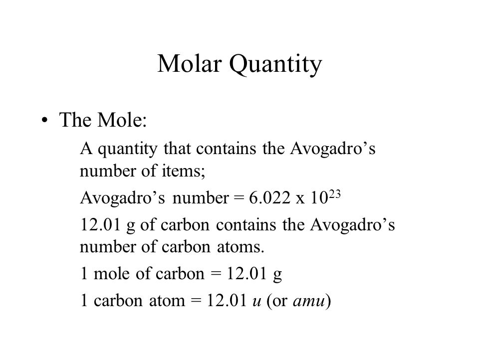 Molar Quantity The Mole: