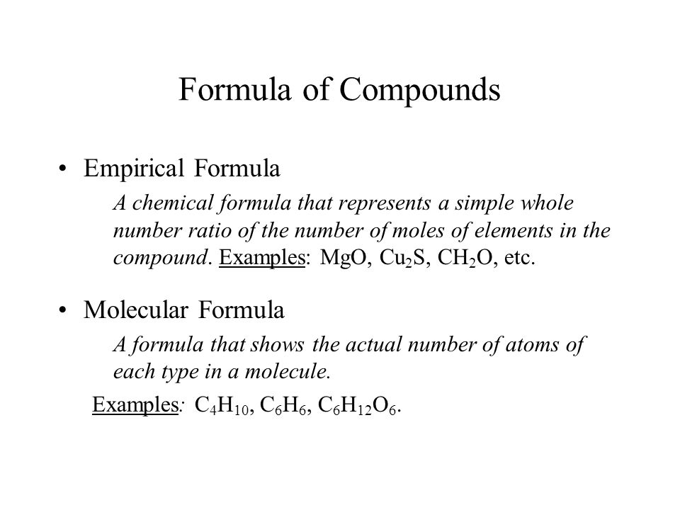Formula of Compounds Empirical Formula Molecular Formula