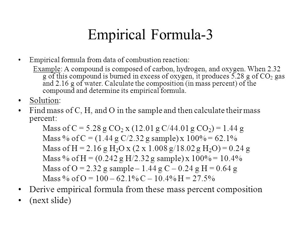 Empirical Formula-3 Empirical formula from data of combustion reaction: