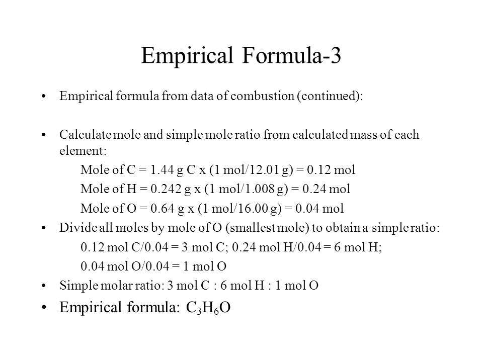 Empirical Formula-3 Empirical formula: C3H6O