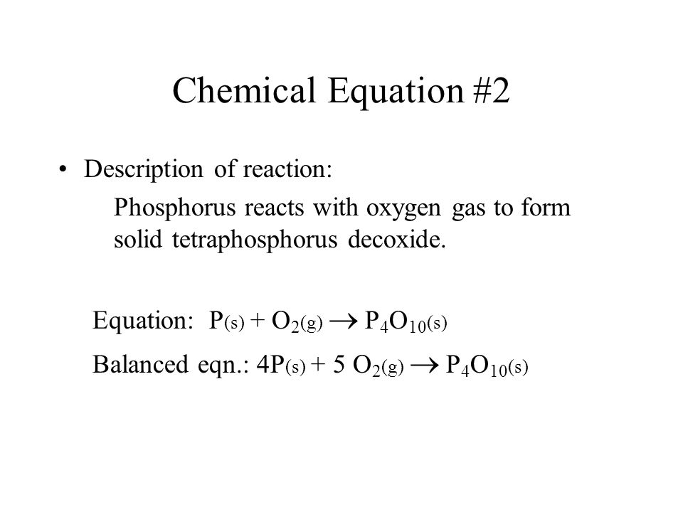Chemical Equation #2 Description of reaction: