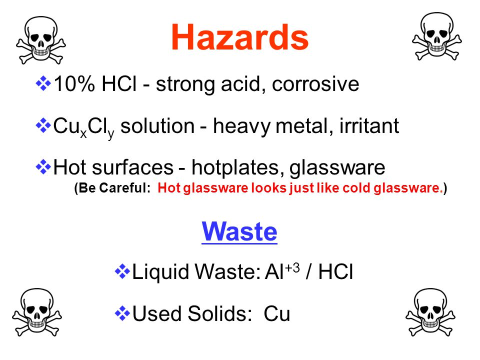 Hazards Waste 10% HCl - strong acid, corrosive