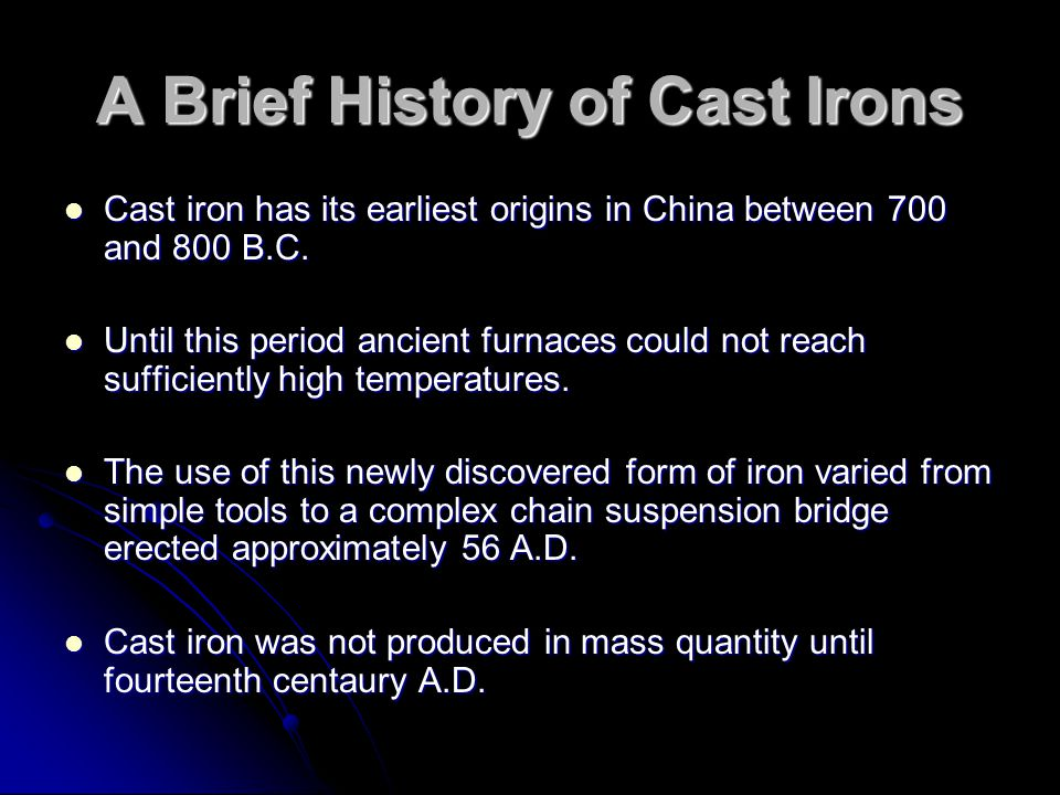 A Brief History of Cast Irons