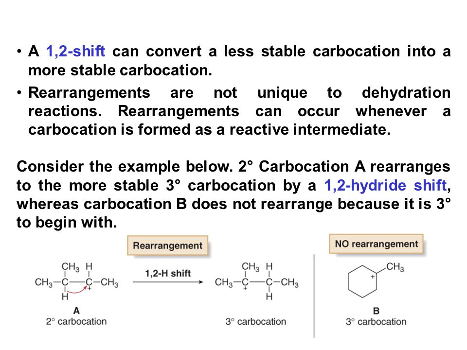 A 1,2-shift can convert a less stable carbocation into a more stable carbocation.