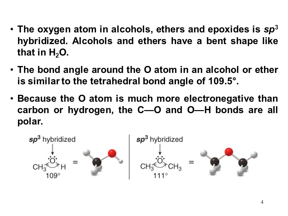 The oxygen atom in alcohols, ethers and epoxides is sp3 hybridized