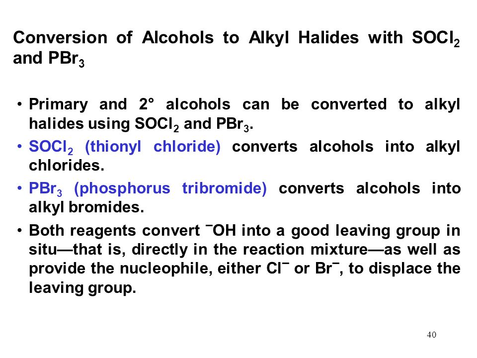 Conversion of Alcohols to Alkyl Halides with SOCl2 and PBr3