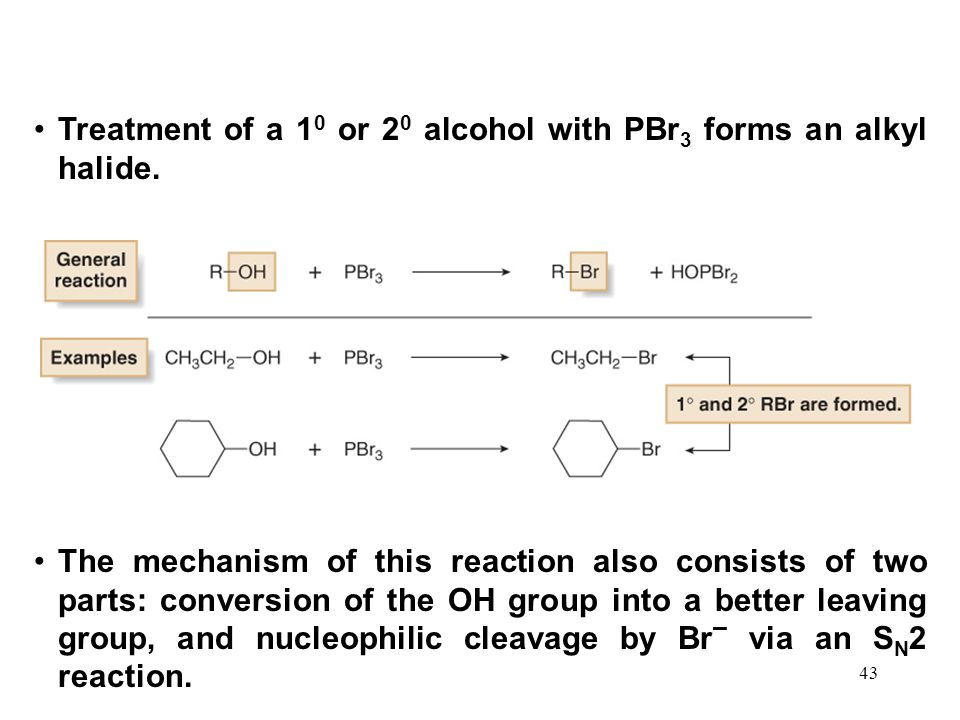 Treatment of a 10 or 20 alcohol with PBr3 forms an alkyl halide.