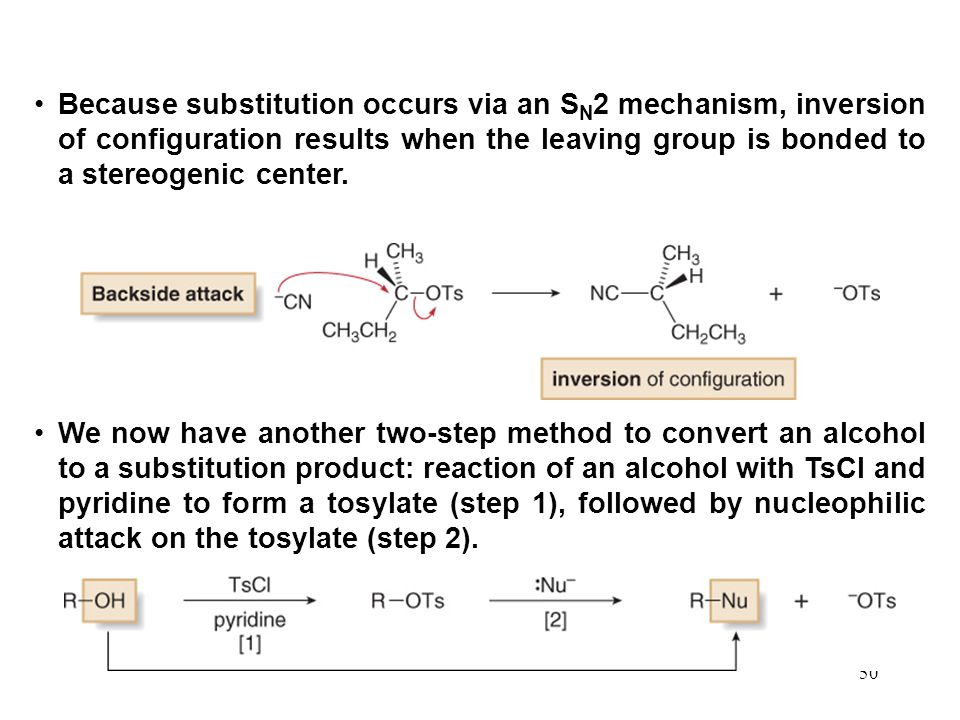 Because substitution occurs via an SN2 mechanism, inversion of configuration results when the leaving group is bonded to a stereogenic center.