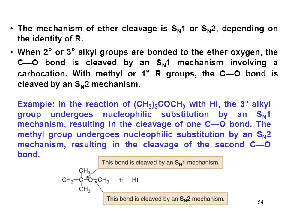 The mechanism of ether cleavage is SN1 or SN2, depending on the identity of R.