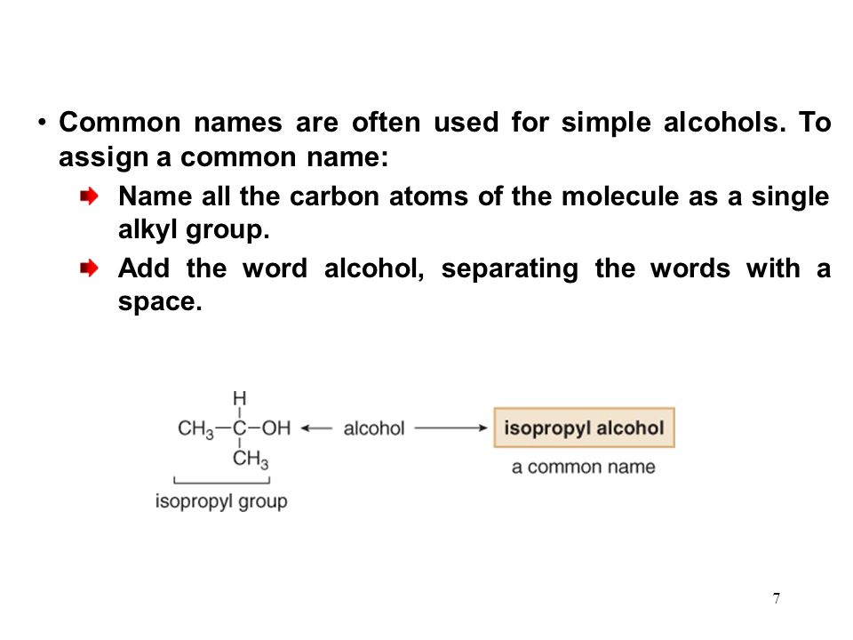 Common names are often used for simple alcohols