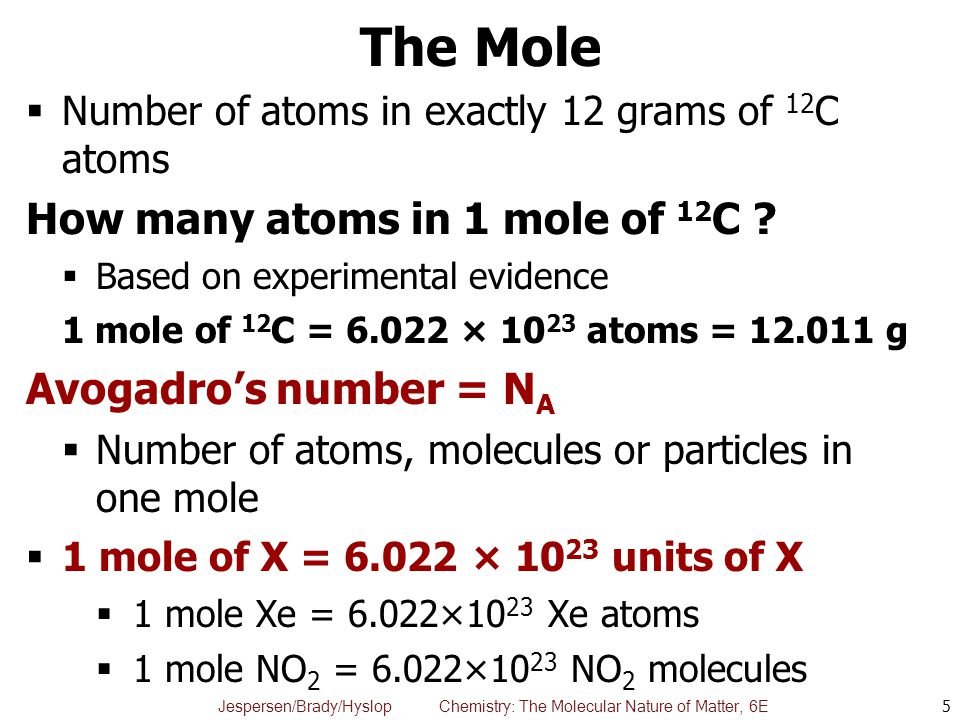 The Mole How many atoms in 1 mole of 12C Avogadro's number = NA