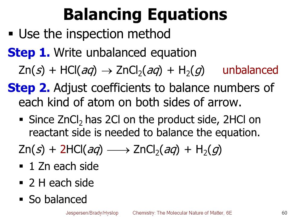 Balancing Equations Use the inspection method