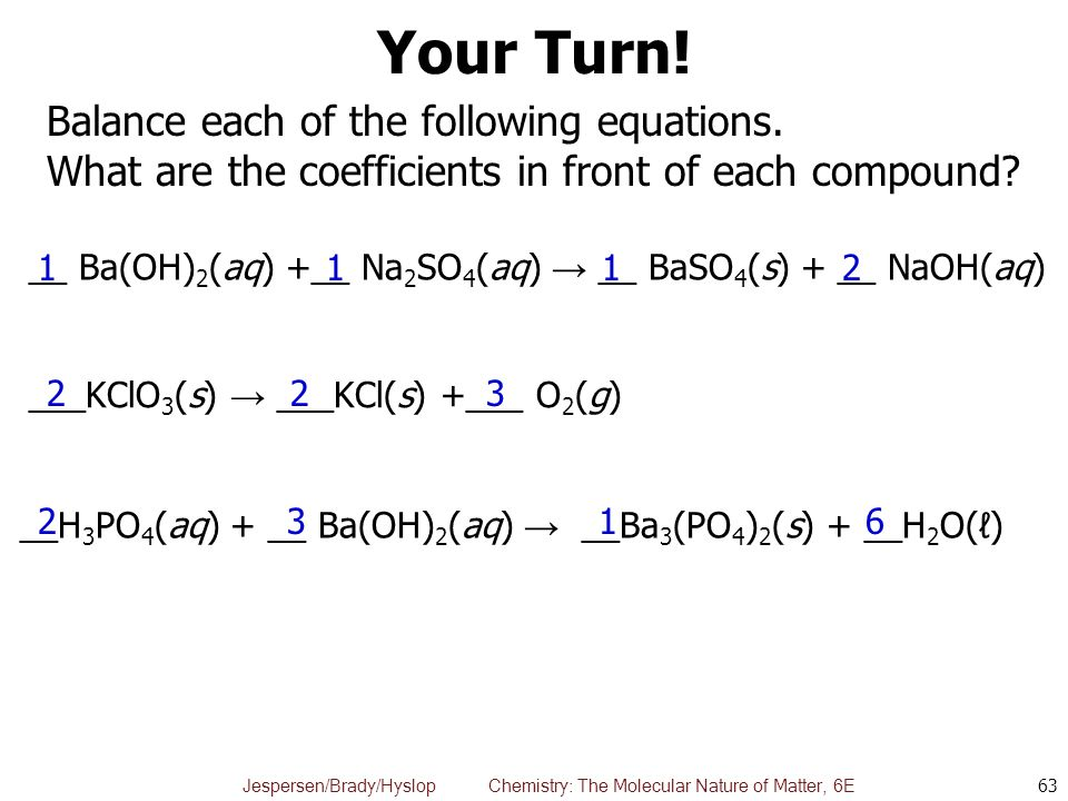 Your Turn! Balance each of the following equations.