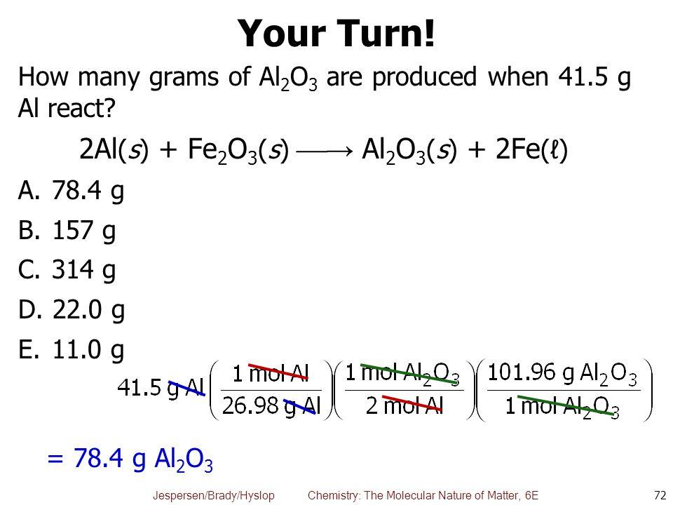 Your Turn! 2Al(s) + Fe2O3(s) → Al2O3(s) + 2Fe(ℓ)