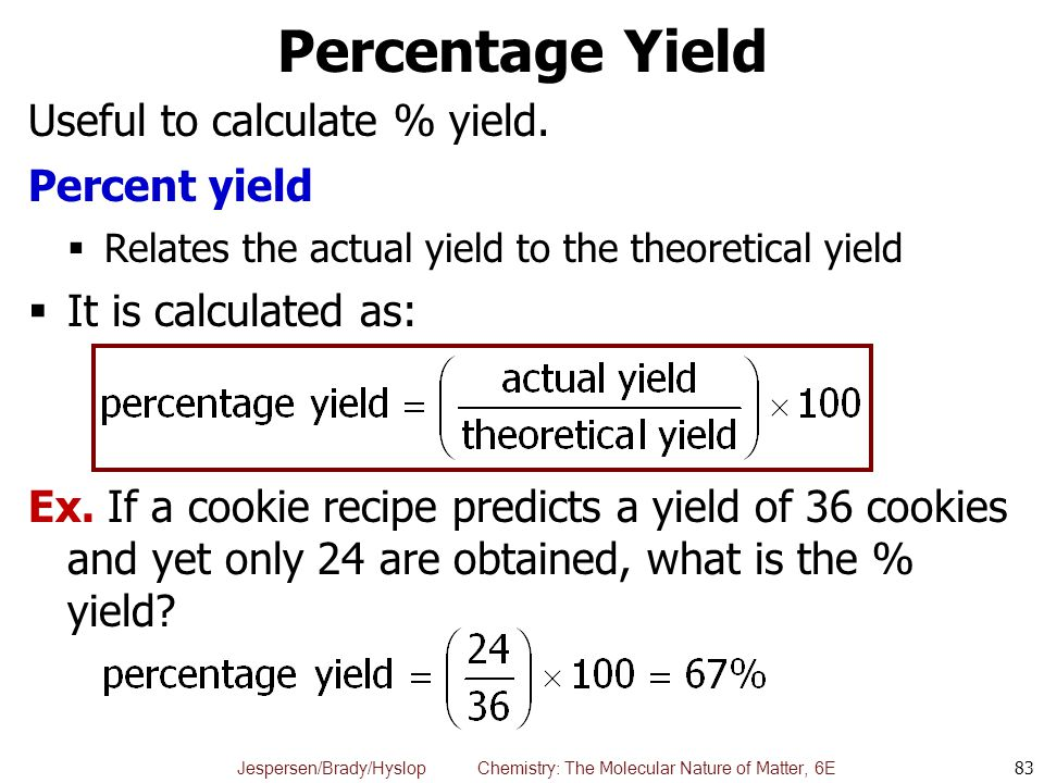 Percentage Yield Useful to calculate % yield. Percent yield
