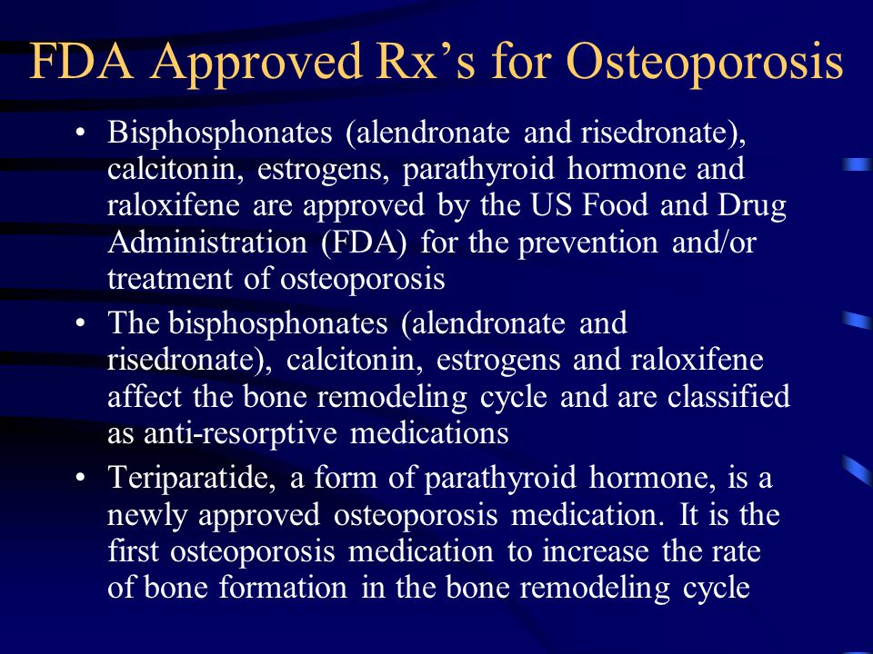 FDA Approved Rx's for Osteoporosis
