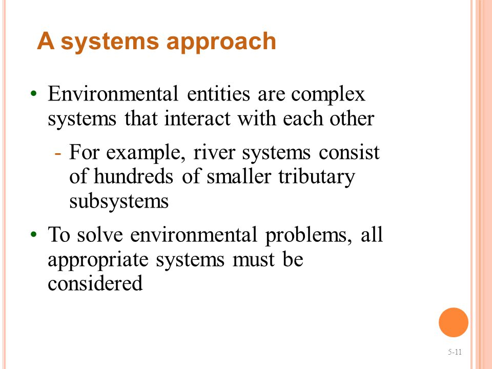 A systems approach Environmental entities are complex systems that interact with each other.
