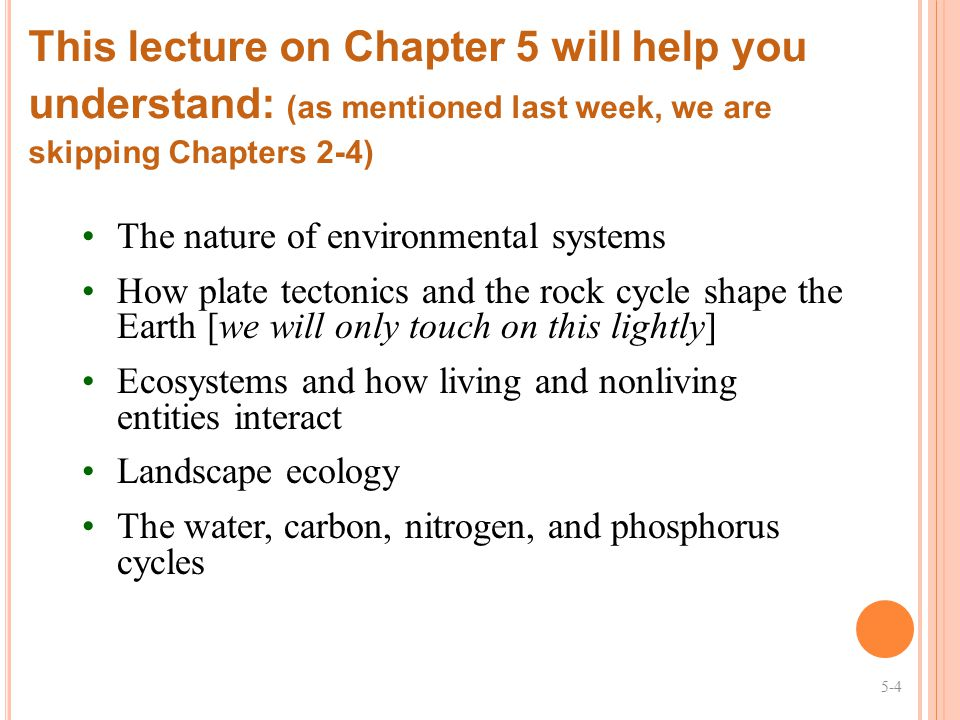 This lecture on Chapter 5 will help you understand: (as mentioned last week, we are