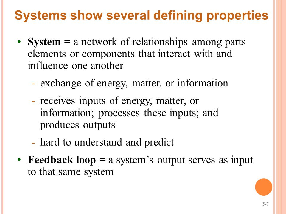 Systems show several defining properties