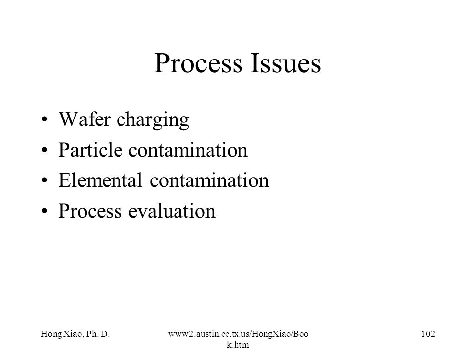 Process Issues Wafer charging Particle contamination
