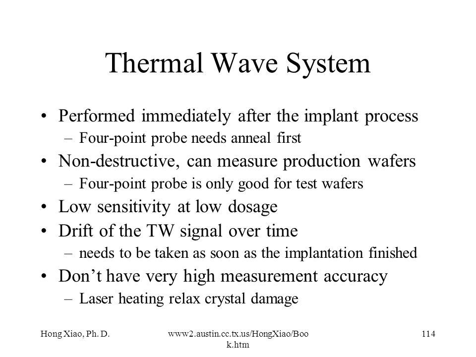 Thermal Wave System Performed immediately after the implant process