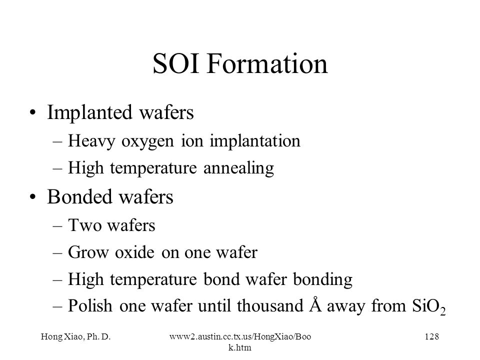 SOI Formation Implanted wafers Bonded wafers