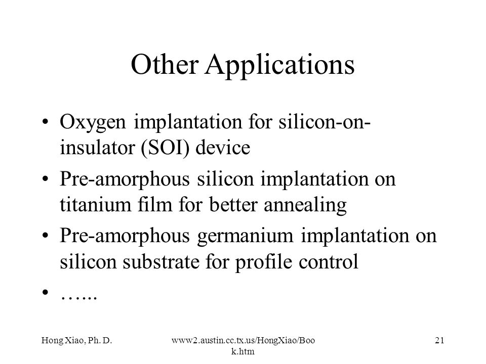 Other Applications Oxygen implantation for silicon-on-insulator (SOI) device.
