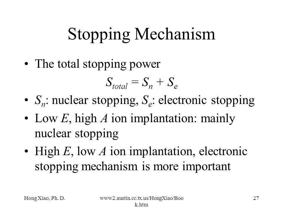 Stopping Mechanism The total stopping power Stotal = Sn + Se