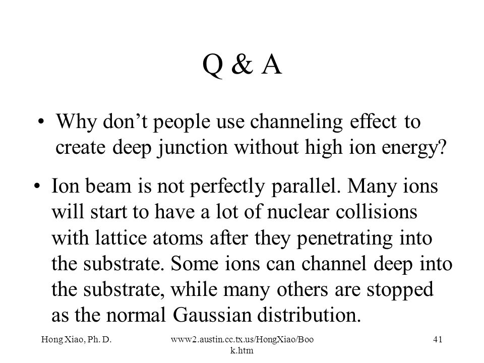 Q & A Why don't people use channeling effect to create deep junction without high ion energy