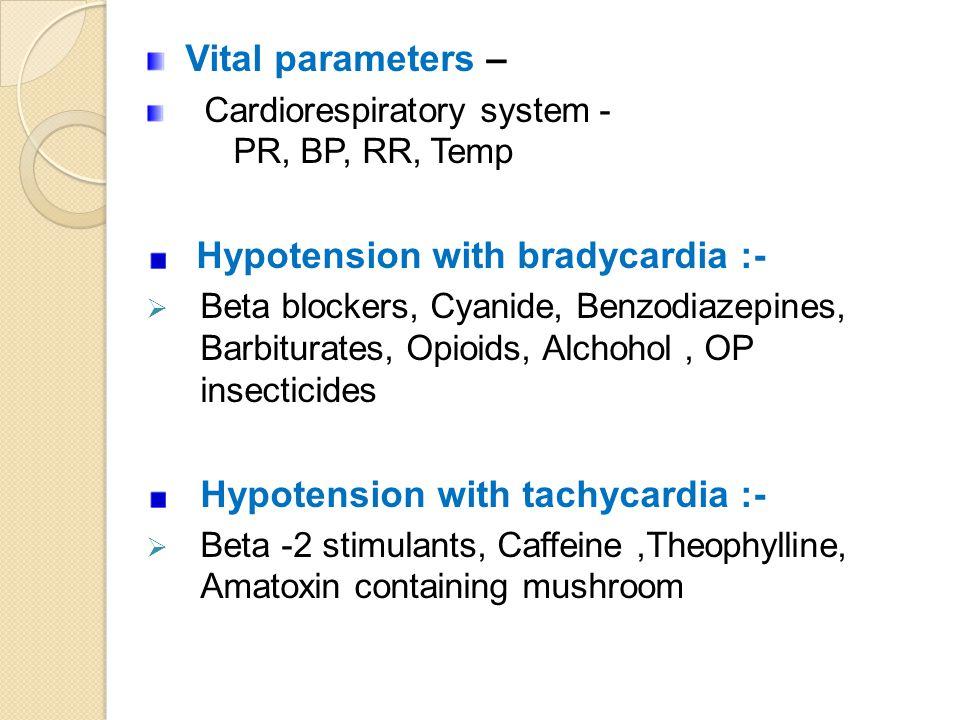 Hypotension with bradycardia :-