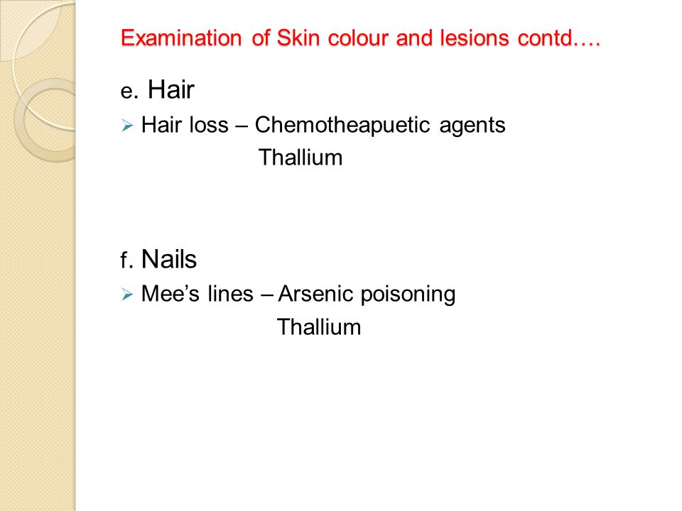 Examination of Skin colour and lesions contd….