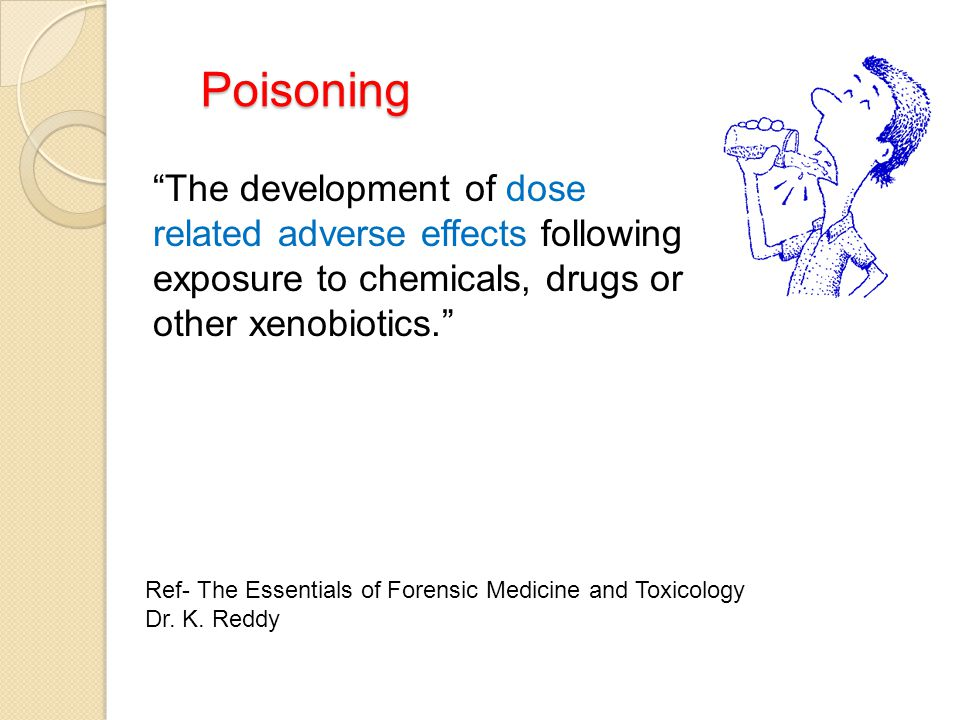 Poisoning The development of dose related adverse effects following exposure to chemicals, drugs or other xenobiotics.
