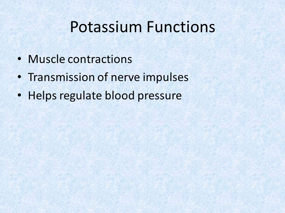 Potassium Functions Muscle contractions Transmission of nerve impulses