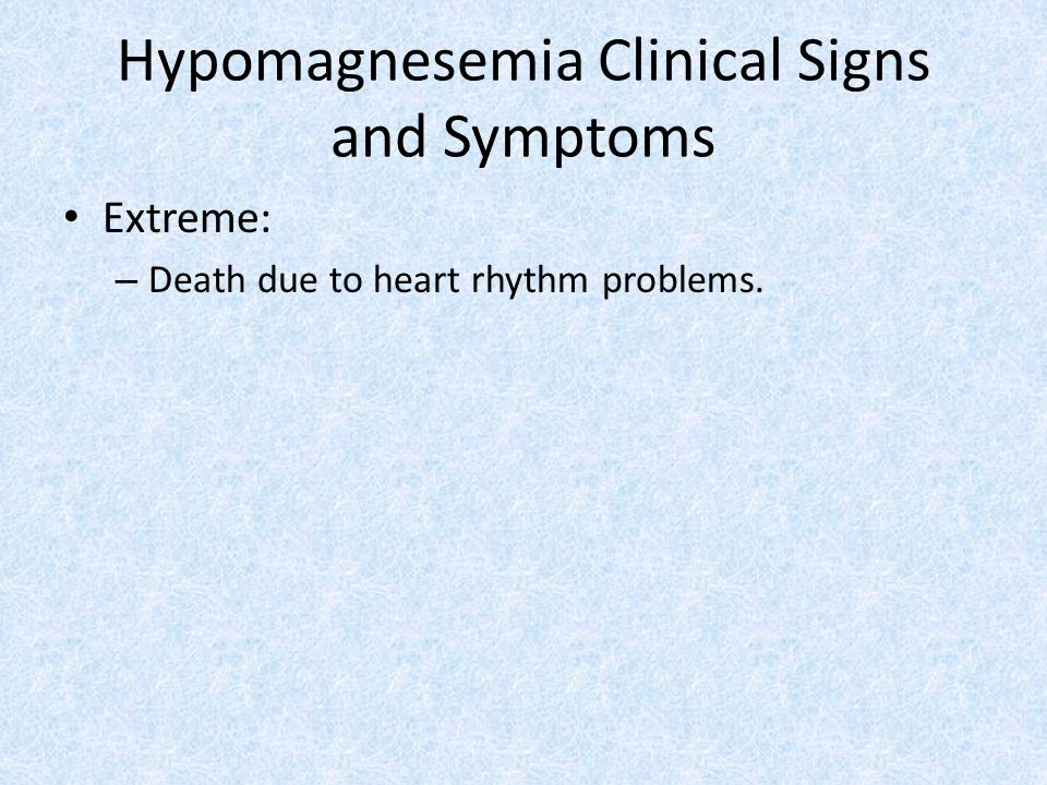 Hypomagnesemia Clinical Signs and Symptoms