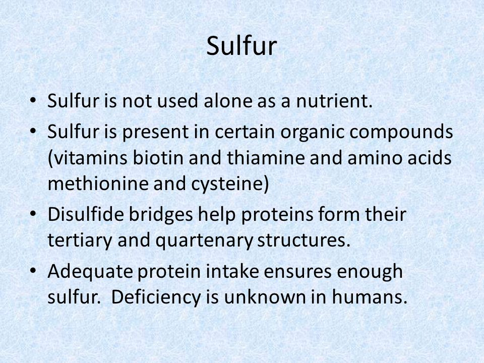 Sulfur Sulfur is not used alone as a nutrient.